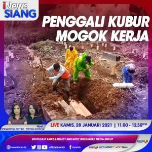 iNews Siang Live di iNews dan RCTI+ Kamis Pukul 11.00: Penggali Kubur Mogok Kerja