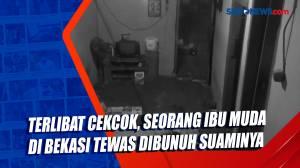 Terlibat Cekcok, Seorang Ibu Muda di Bekasi Tewas Dibunuh Suaminya