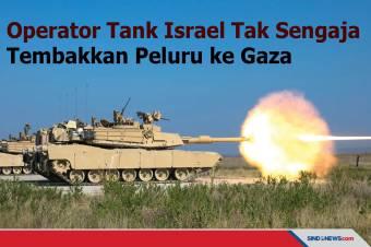 Operator Tank Tempur Israel Tak Sengaja Tembakkan Peluru ke Gaza