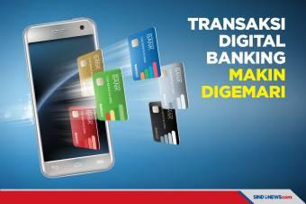 Makin Digemari, Transaksi Digital Banking Tumbuh Positif