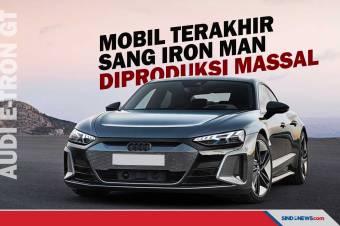 Mobil Terakhir sang Iron Man, Audi E-Tron GT Diproduksi Massal
