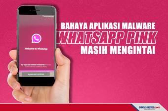 Bahaya Aplikasi Malware WhatsApp Pink Masih Mengintai
