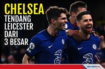 Tuntaskan Dendam, Chelsea Usir Leicester Dari 3 Besar