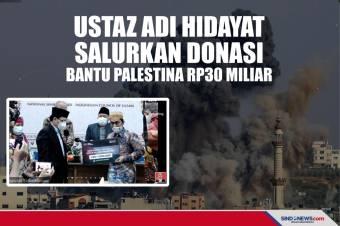 Ustaz Adi Hidayat Salurkan Donasi Bantu Palestina Rp30 Miliar