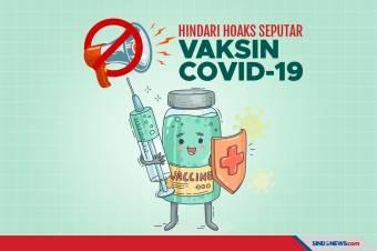 Banyaknya Hoaks Seputar Vaksin Covid-19 Merugikan Masyarakat
