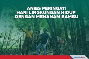 Anies Peringati Hari Lingkungan Hidup dengan Menanam Bambu