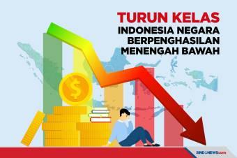 Turun Kelas, Indonesia Jadi Negara Berpenghasilan Menengah Bawah