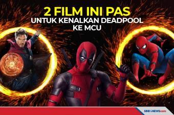 Dua Film Ini Pas Untuk Memperkenalkan Deadpool ke MCU
