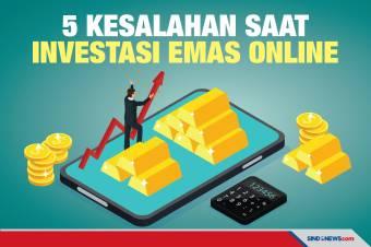 Agar Tak Rugi, Hindari 5 Kesalahan Saat Investasi Emas Online