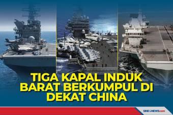 Tiga Kapal Induk Milik Barat Berkumpul di Dekat China