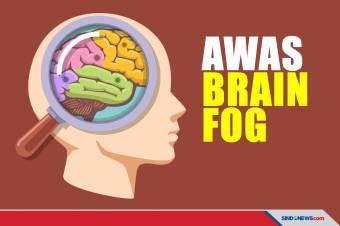 Waspadai Brain Fog, Efek Setelah Sembuh dari Covid-19
