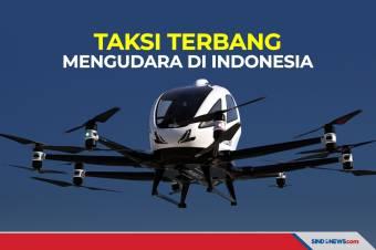 EHang, Taksi Terbang dari China Mengudara di Langit Indonesia
