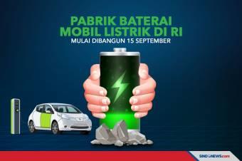Pabrik Baterai Mobil Listrik di RI Mulai Dibangun 15 September