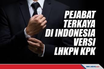 Deretan Pejabat Terkaya di Indonesia Versi LHKPN KPK