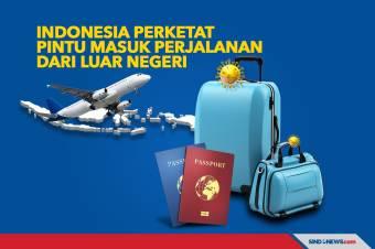 Indonesia Perketat Pintu Masuk Perjalanan dari Luar Negeri