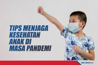 Empat Tips Menjaga Kesehatan Anak Selama Masa Pandemi