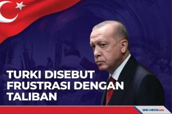 Tidak Menampilkan Keragaman, Turki Frustrasi Terhadap Taliban