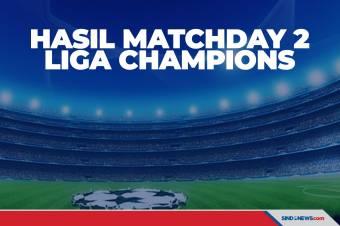 Hasil Lengkap Pertandingan Liga Champions Matchday 2