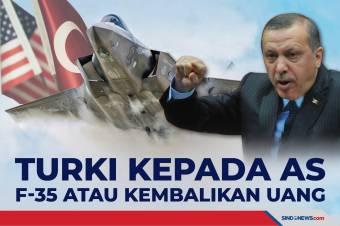 Turki Kepada AS: Jet Tempur F-35 atau Kembalikan Uang