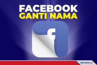 Facebook Berencana Akan Ganti Namanya Minggu Depan