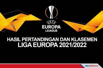 Klasemen dan Hasil Pertandingan Liga Europa 2021/2022