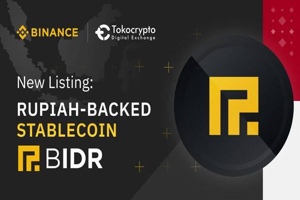 Binance dan Tokocrypto Resmi Perdagangkan BIDR, Stablecoin Berbasis Rupiah