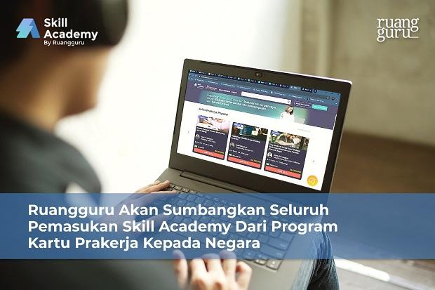 Skill Academy by Ruangguru Akan Sumbangkan Seluruh Pemasukan dari Program Kartu Prakerja untuk Penanganan COVID-19