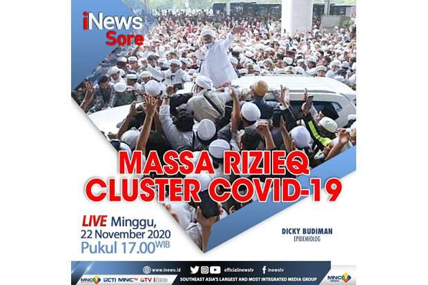 Hari Ini Pukul 17.00! iNews Sore: Massa Rizieq Cluster Covid-19