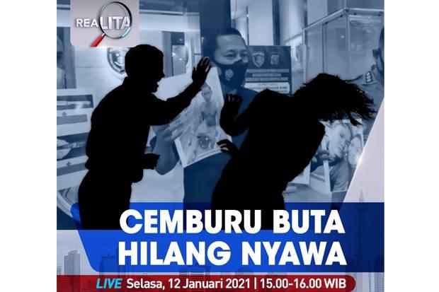 Realita Live di iNews dan RCTI+ Selasa Pukul 15.00: Cemburu Buta, Hilang Nyawa