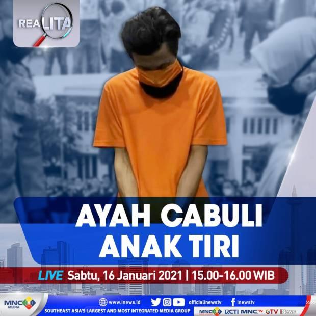 Realita Live di iNews dan RCTI+ Sabtu Pukul 15.00: Ayah Cabuli Anak Tiri