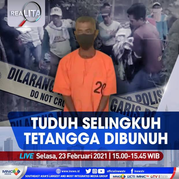 Tuduh Selingkuh, Tetangga Dibunuh! Saksikan Realita di iNews dan RCTI+ Selasa Pukul 15.00