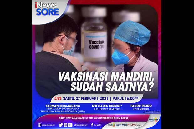 Vaksinasi Mandiri, Sudah Saatnya? Saksikan Selengkapnya di iNews Sore Pukul 16.00 WIB