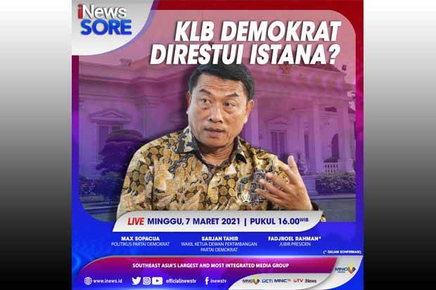 KLB Demokrat Direstui Istana? Saksikan Selengkapnya di iNews Sore Pukul 16.00 WIB