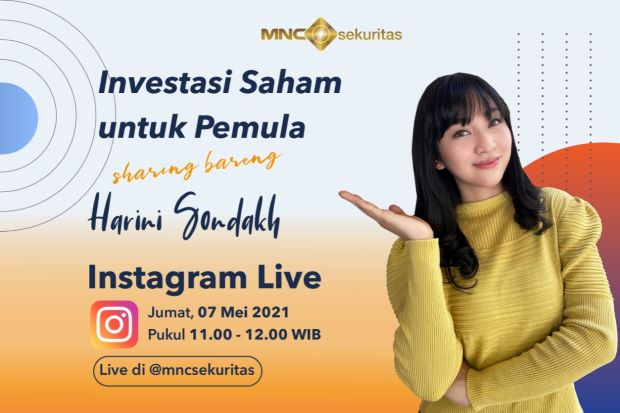 Belajar Investasi Saham bareng Harini Sondakh, Simak IG Live MNC Sekuritas Pukul 11.00 Ini!