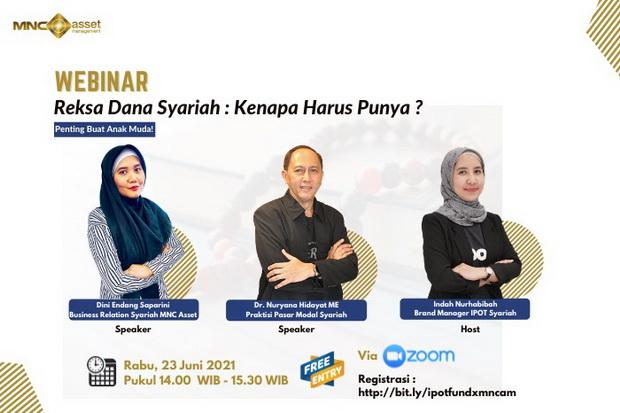 Dear Investor, Ikuti Webinar Reksa Dana Syariah MNC Asset Management! Ini Link Registrasinya!