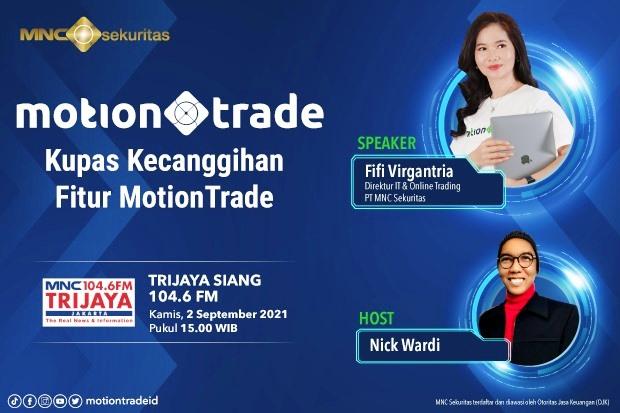 BCAP Kupas Tuntas Canggihnya MotionTrade dari MNC Sekuritas di Radio MNC Trijaya Pukul 15.00 Ini